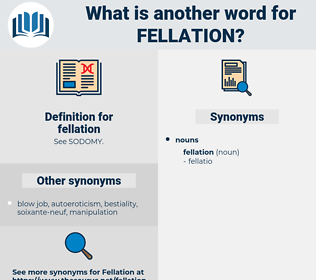 fellation, synonym fellation, another word for fellation, words like fellation, thesaurus fellation