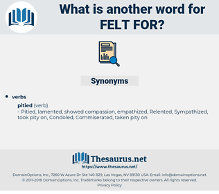 felt for, synonym felt for, another word for felt for, words like felt for, thesaurus felt for