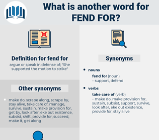 fend for, synonym fend for, another word for fend for, words like fend for, thesaurus fend for