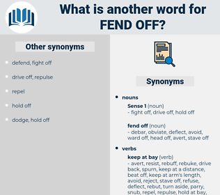 fend off, synonym fend off, another word for fend off, words like fend off, thesaurus fend off