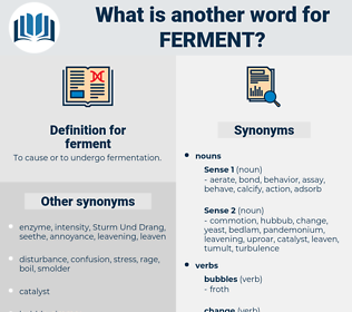 ferment, synonym ferment, another word for ferment, words like ferment, thesaurus ferment