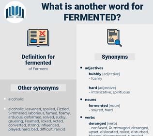 fermented, synonym fermented, another word for fermented, words like fermented, thesaurus fermented