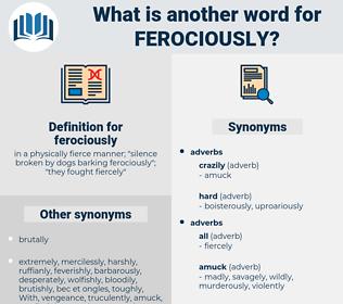 ferociously, synonym ferociously, another word for ferociously, words like ferociously, thesaurus ferociously