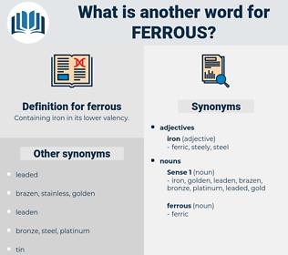 ferrous, synonym ferrous, another word for ferrous, words like ferrous, thesaurus ferrous