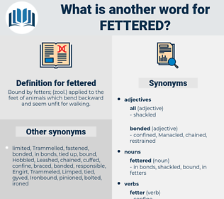 fettered, synonym fettered, another word for fettered, words like fettered, thesaurus fettered