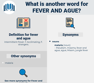 fever and ague, synonym fever and ague, another word for fever and ague, words like fever and ague, thesaurus fever and ague
