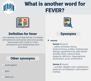 fever, synonym fever, another word for fever, words like fever, thesaurus fever