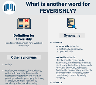 feverishly, synonym feverishly, another word for feverishly, words like feverishly, thesaurus feverishly