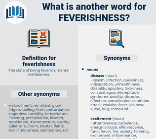 feverishness, synonym feverishness, another word for feverishness, words like feverishness, thesaurus feverishness
