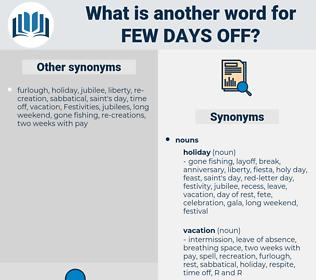 few days off, synonym few days off, another word for few days off, words like few days off, thesaurus few days off