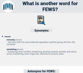 FEWS, synonym FEWS, another word for FEWS, words like FEWS, thesaurus FEWS