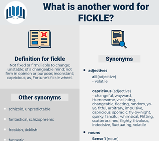 fickle, synonym fickle, another word for fickle, words like fickle, thesaurus fickle