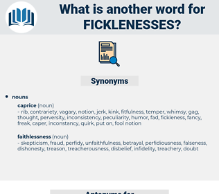 ficklenesses, synonym ficklenesses, another word for ficklenesses, words like ficklenesses, thesaurus ficklenesses