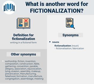 fictionalization, synonym fictionalization, another word for fictionalization, words like fictionalization, thesaurus fictionalization