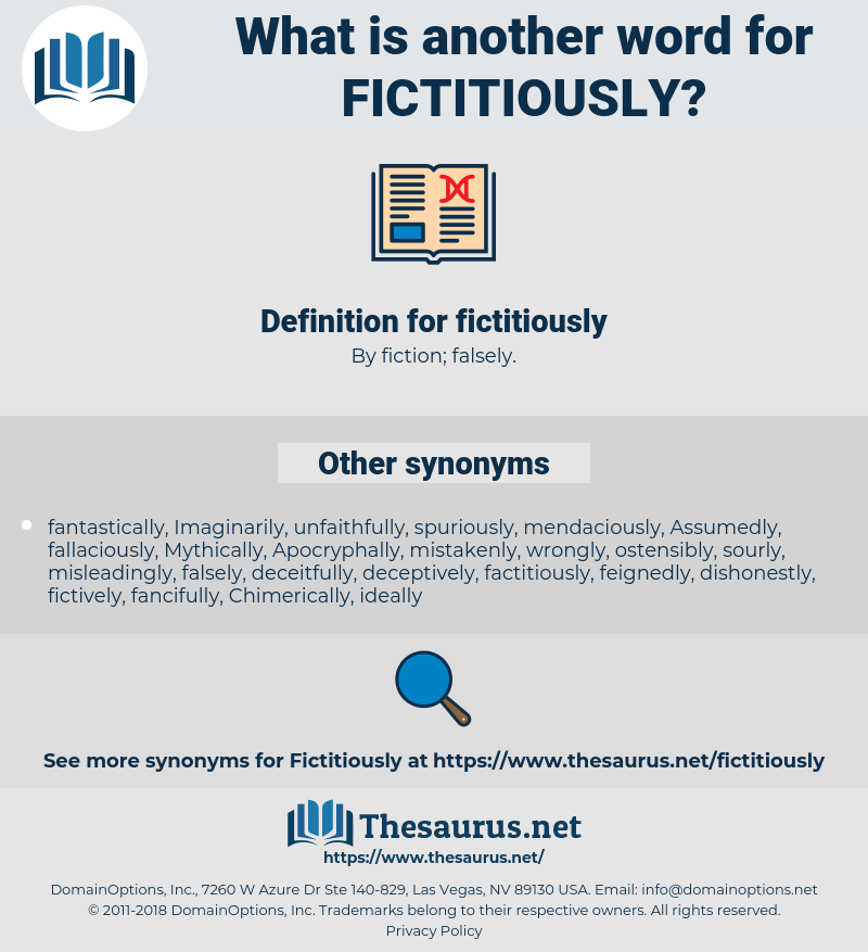 fictitiously, synonym fictitiously, another word for fictitiously, words like fictitiously, thesaurus fictitiously