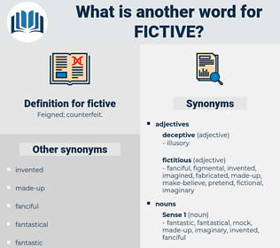 fictive, synonym fictive, another word for fictive, words like fictive, thesaurus fictive