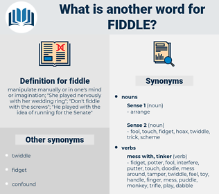 fiddle, synonym fiddle, another word for fiddle, words like fiddle, thesaurus fiddle