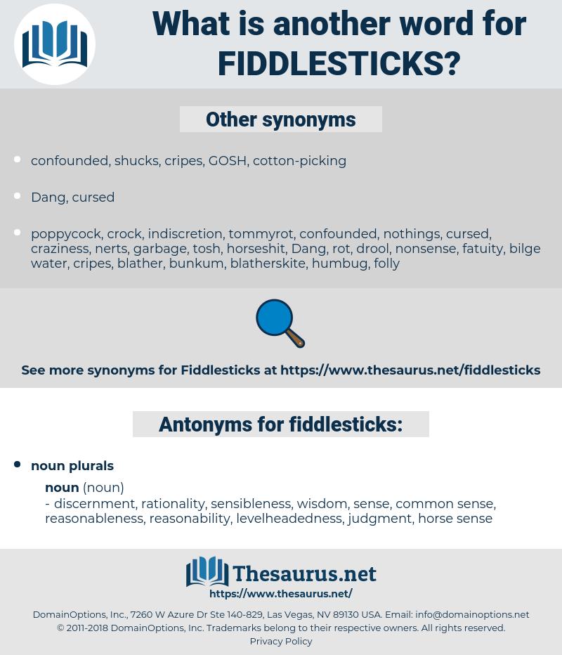 fiddlesticks, synonym fiddlesticks, another word for fiddlesticks, words like fiddlesticks, thesaurus fiddlesticks