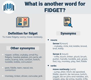 fidget, synonym fidget, another word for fidget, words like fidget, thesaurus fidget