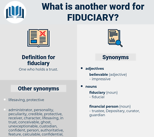 fiduciary, synonym fiduciary, another word for fiduciary, words like fiduciary, thesaurus fiduciary