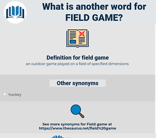 field game, synonym field game, another word for field game, words like field game, thesaurus field game