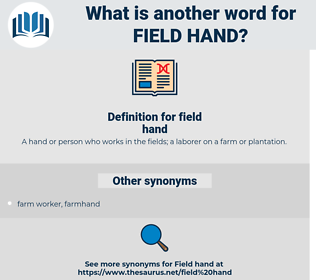 field hand, synonym field hand, another word for field hand, words like field hand, thesaurus field hand