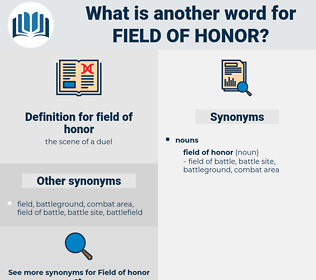 field of honor, synonym field of honor, another word for field of honor, words like field of honor, thesaurus field of honor