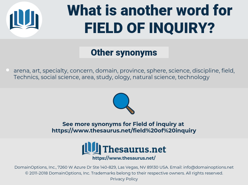 field of inquiry, synonym field of inquiry, another word for field of inquiry, words like field of inquiry, thesaurus field of inquiry