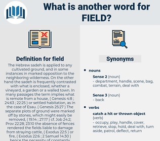 field, synonym field, another word for field, words like field, thesaurus field