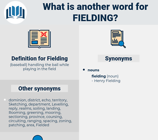 Fielding, synonym Fielding, another word for Fielding, words like Fielding, thesaurus Fielding