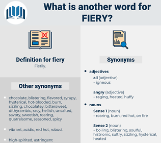fiery, synonym fiery, another word for fiery, words like fiery, thesaurus fiery