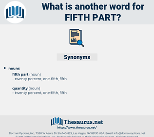 fifth part, synonym fifth part, another word for fifth part, words like fifth part, thesaurus fifth part