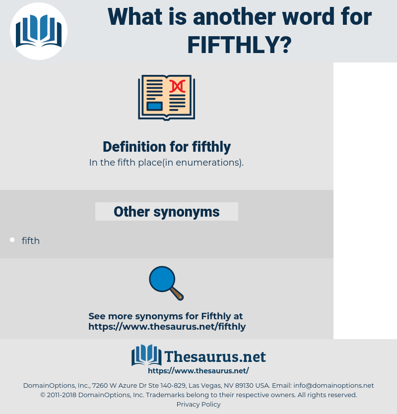 fifthly, synonym fifthly, another word for fifthly, words like fifthly, thesaurus fifthly