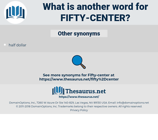 fifty-center, synonym fifty-center, another word for fifty-center, words like fifty-center, thesaurus fifty-center