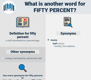 fifty percent, synonym fifty percent, another word for fifty percent, words like fifty percent, thesaurus fifty percent