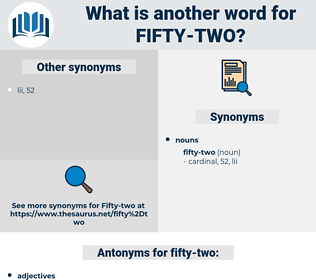 fifty-two, synonym fifty-two, another word for fifty-two, words like fifty-two, thesaurus fifty-two