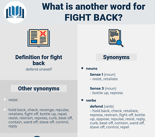 fight back, synonym fight back, another word for fight back, words like fight back, thesaurus fight back