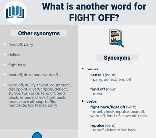fight off, synonym fight off, another word for fight off, words like fight off, thesaurus fight off