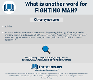 fighting man, synonym fighting man, another word for fighting man, words like fighting man, thesaurus fighting man