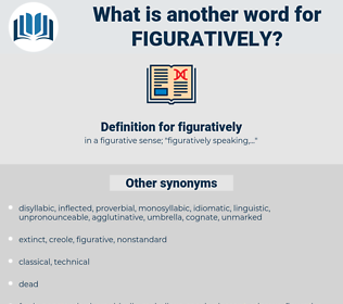 figuratively, synonym figuratively, another word for figuratively, words like figuratively, thesaurus figuratively
