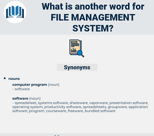 file management system, synonym file management system, another word for file management system, words like file management system, thesaurus file management system