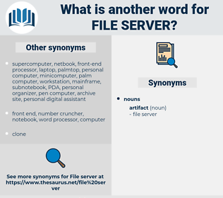 file server, synonym file server, another word for file server, words like file server, thesaurus file server