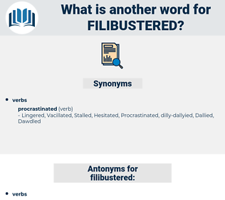 filibustered, synonym filibustered, another word for filibustered, words like filibustered, thesaurus filibustered