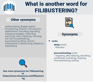 Filibustering, synonym Filibustering, another word for Filibustering, words like Filibustering, thesaurus Filibustering