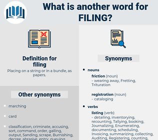 filing, synonym filing, another word for filing, words like filing, thesaurus filing