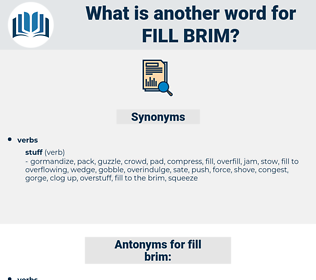 fill brim, synonym fill brim, another word for fill brim, words like fill brim, thesaurus fill brim