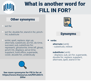 fill in for, synonym fill in for, another word for fill in for, words like fill in for, thesaurus fill in for