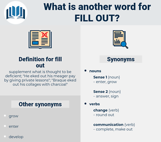 fill out, synonym fill out, another word for fill out, words like fill out, thesaurus fill out