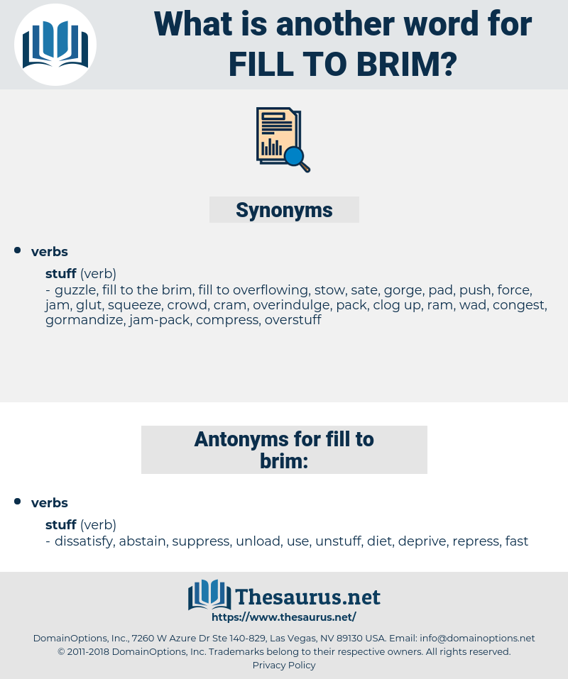 fill to brim, synonym fill to brim, another word for fill to brim, words like fill to brim, thesaurus fill to brim