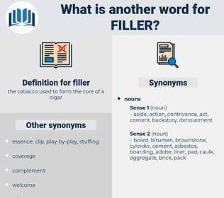 filler, synonym filler, another word for filler, words like filler, thesaurus filler